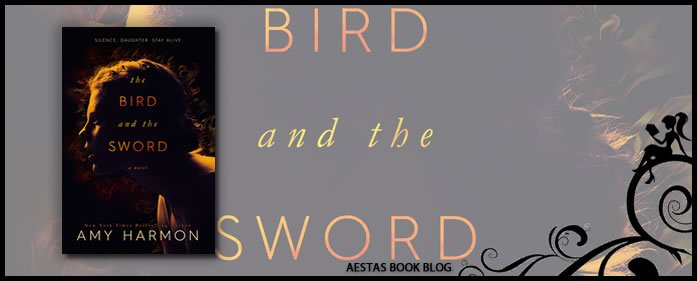 Book Review — The Bird And The Sword by Amy Harmon