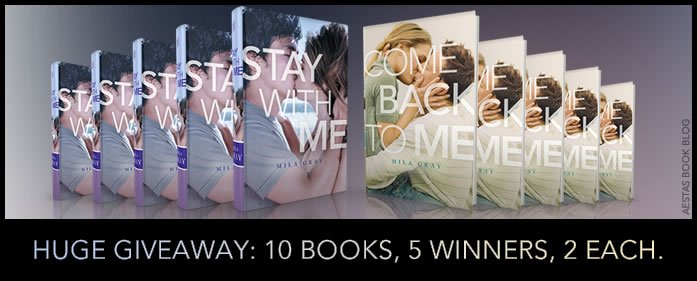 HUGE GIVEAWAY —10 BOOKS. 5 WINNERS. Enter to win STAY WITH ME and COME BACK TO ME by Mila Gray!!!