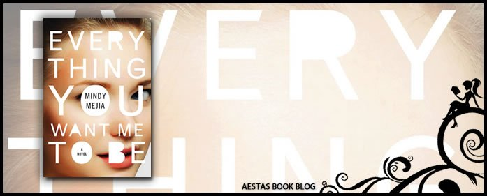 Book Review — Everything You Want Me To Be by Mindy Mejia