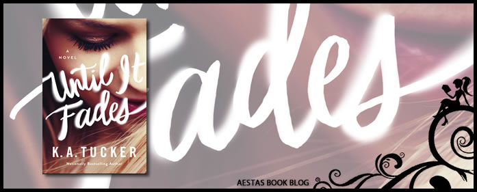 Book Review — Until It Fades by KA Tucker